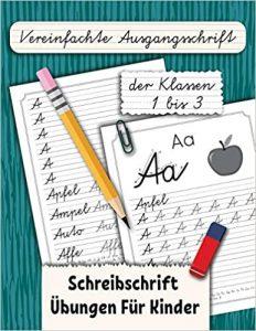 Vereinfachte Ausgangsschrift der Klassen 1 bis 3: Schreibschrift Übungen Für Kinder